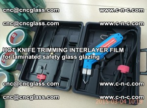 HOT KNIFE FOR TRIMMING INTERLAYER FILM for laminated safety glass glazing (1)