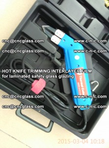 HOT KNIFE FOR TRIMMING INTERLAYER FILM for laminated safety glass glazing (39)