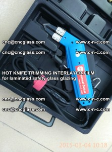 HOT KNIFE FOR TRIMMING INTERLAYER FILM for laminated safety glass glazing (42)