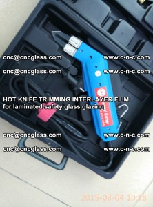 HOT KNIFE FOR TRIMMING INTERLAYER FILM for laminated safety glass glazing (43)