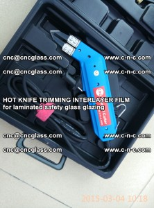 HOT KNIFE FOR TRIMMING INTERLAYER FILM for laminated safety glass glazing (44)