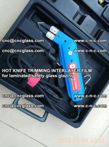 HOT KNIFE FOR TRIMMING INTERLAYER FILM for laminated safety glass glazing (46)