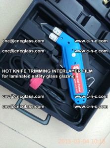 HOT KNIFE FOR TRIMMING INTERLAYER FILM for laminated safety glass glazing (47)