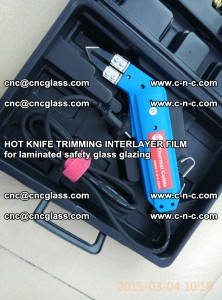 HOT KNIFE FOR TRIMMING INTERLAYER FILM for laminated safety glass glazing (48)