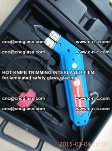 HOT KNIFE FOR TRIMMING INTERLAYER FILM for laminated safety glass glazing (50)