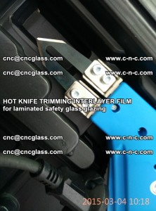 HOT KNIFE FOR TRIMMING INTERLAYER FILM for laminated safety glass glazing (55)
