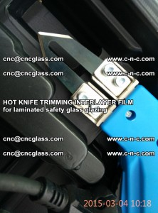 HOT KNIFE FOR TRIMMING INTERLAYER FILM for laminated safety glass glazing (62)