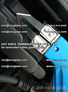 HOT KNIFE FOR TRIMMING INTERLAYER FILM for laminated safety glass glazing (63)