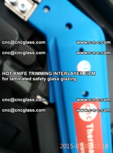 HOT KNIFE FOR TRIMMING INTERLAYER FILM for laminated safety glass glazing (64)