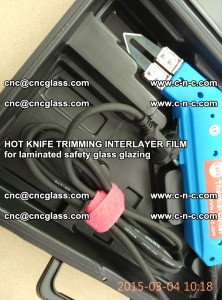 HOT KNIFE FOR TRIMMING INTERLAYER FILM for laminated safety glass glazing (73)