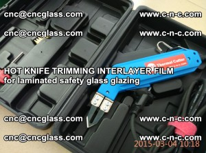 HOT KNIFE FOR TRIMMING INTERLAYER FILM for laminated safety glass glazing (77)