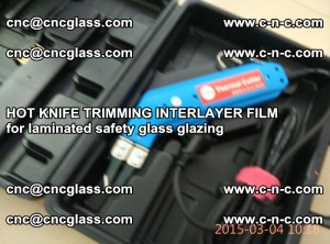 HOT KNIFE FOR TRIMMING INTERLAYER FILM for laminated safety glass glazing (78)