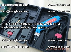 HOT KNIFE FOR TRIMMING INTERLAYER FILM for laminated safety glass glazing (83)